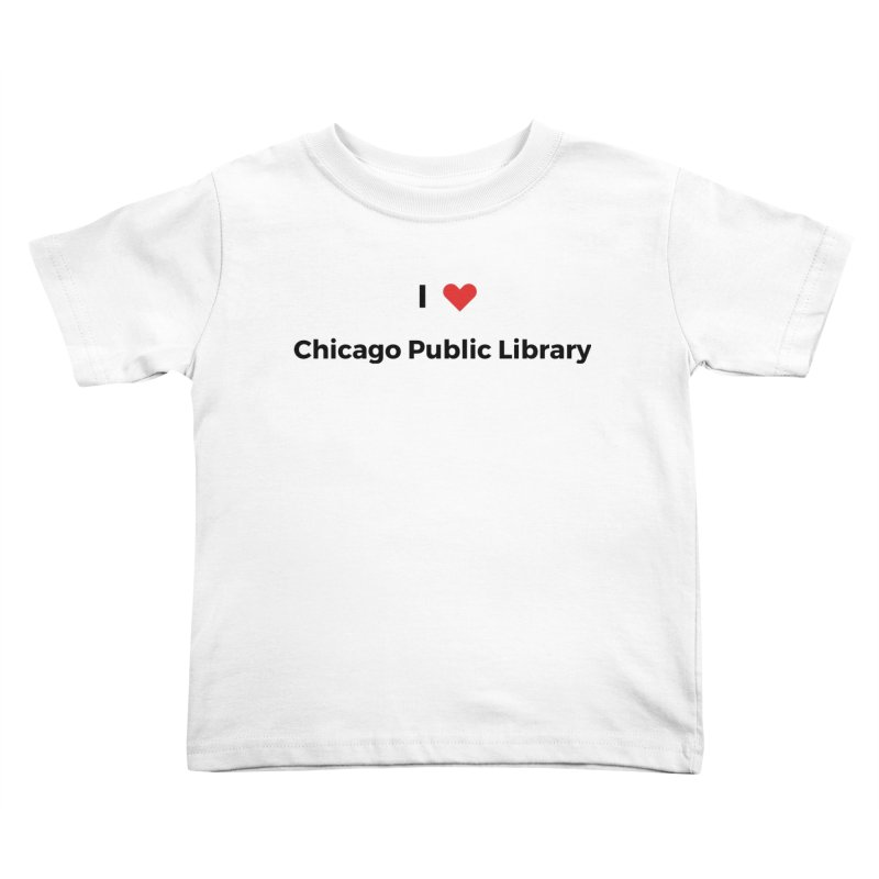 I (heart) Chicago Public Library Kids Toddler T-Shirt by Chicago Public Library Artist Shop
