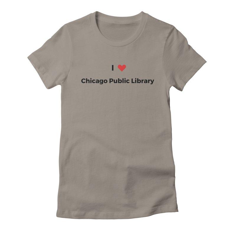 I (heart) Chicago Public Library Women's T-Shirt by Chicago Public Library Artist Shop