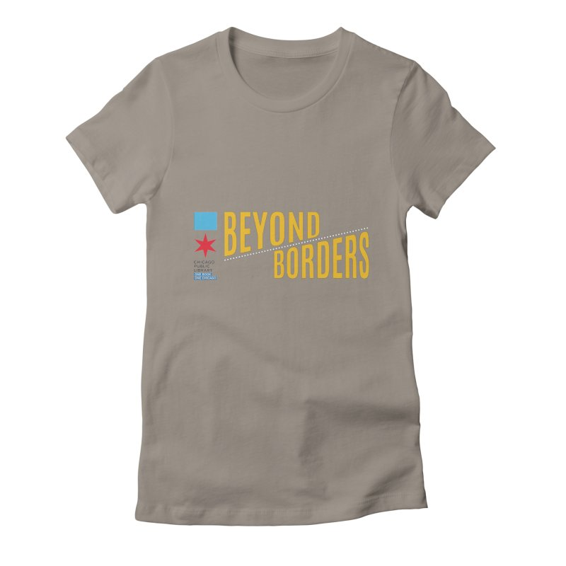 One Book, One Chicago 2020 Beyond Borders Theme Women's T-Shirt by Chicago Public Library Artist Shop