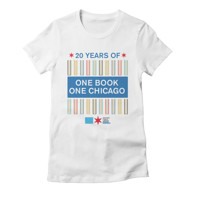 One Book, One Chicago 20th Anniversary Double Row Books Women's T-Shirt by Chicago Public Library Artist Shop