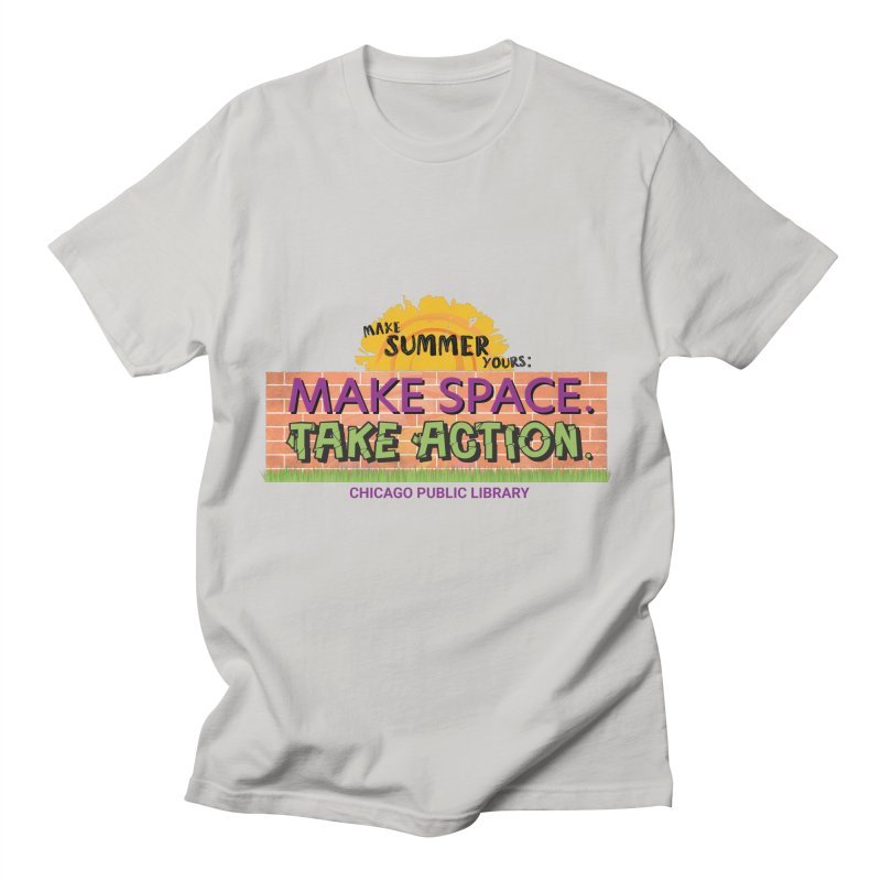 Summer 2021 - Make Space, Take Action Men's T-Shirt by Chicago Public Library Artist Shop