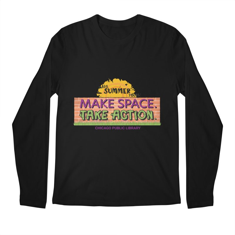 Summer 2021 - Make Space, Take Action Men's Longsleeve T-Shirt by Chicago Public Library Artist Shop