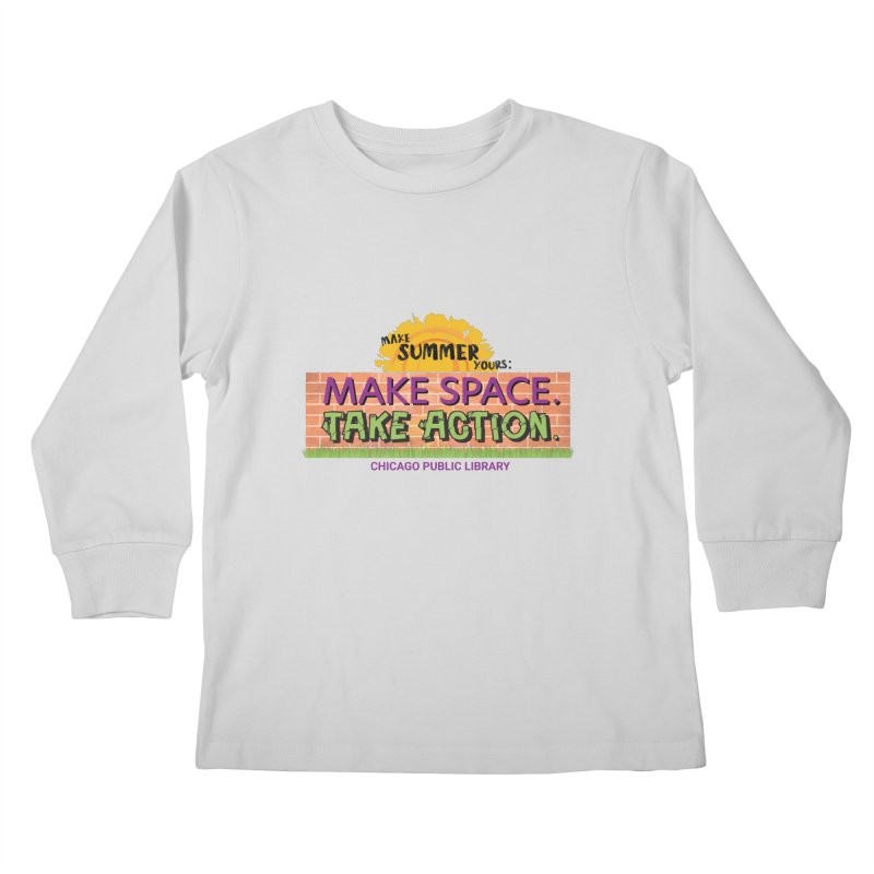 Summer 2021 - Make Space, Take Action Kids Longsleeve T-Shirt by Chicago Public Library Artist Shop