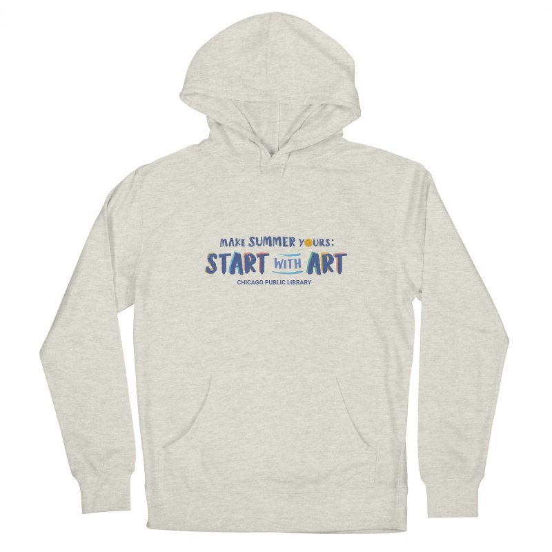 Summer 2021 - Start with Art Men's Pullover Hoody by Chicago Public Library Artist Shop