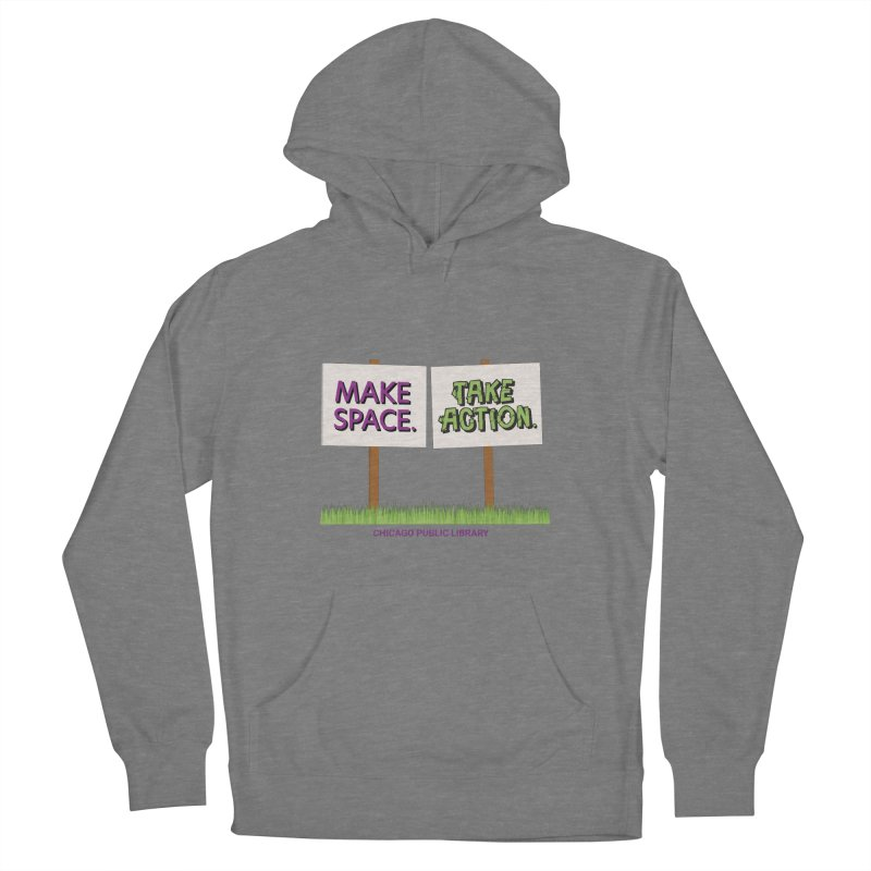 Summer 2021 - Make Space, Take Action Signs Women's Pullover Hoody by Chicago Public Library Artist Shop