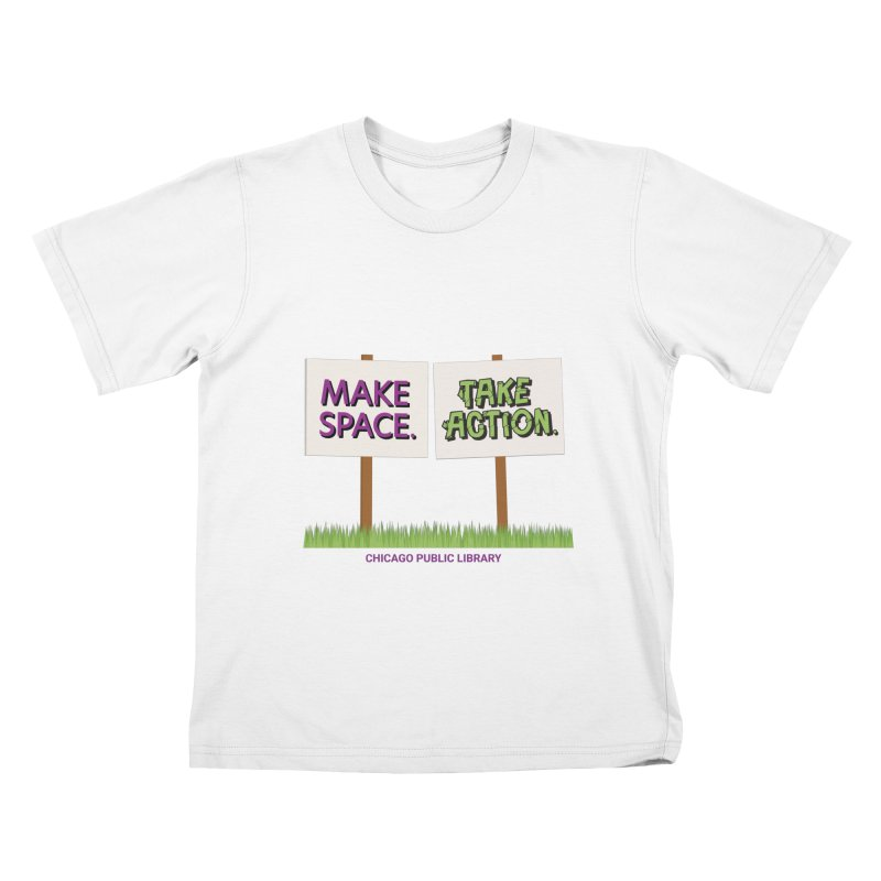 Summer 2021 - Make Space, Take Action Signs Kids T-Shirt by Chicago Public Library Artist Shop