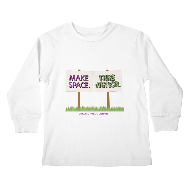 Summer 2021 - Make Space, Take Action Signs Kids Longsleeve T-Shirt by Chicago Public Library Artist Shop