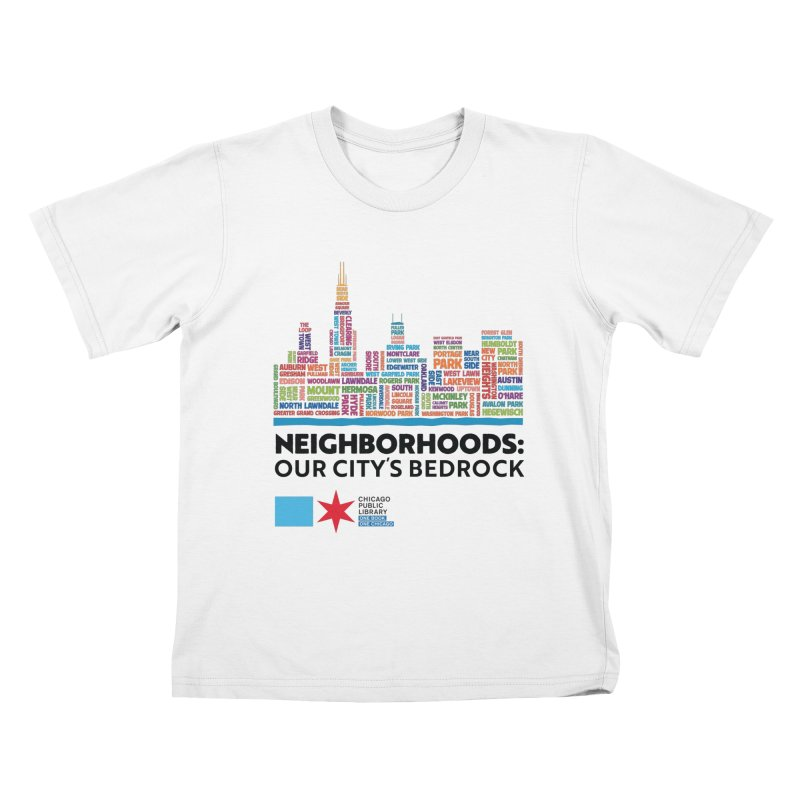 One Book, One Chicago 2021 City Neighborhoods Skyline Kids T-Shirt by Chicago Public Library Artist Shop
