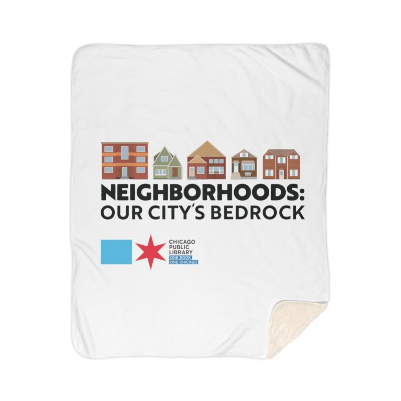 One Book, One Chicago 2021 Neighborhoods Tagline Home Blanket by Chicago Public Library Artist Shop
