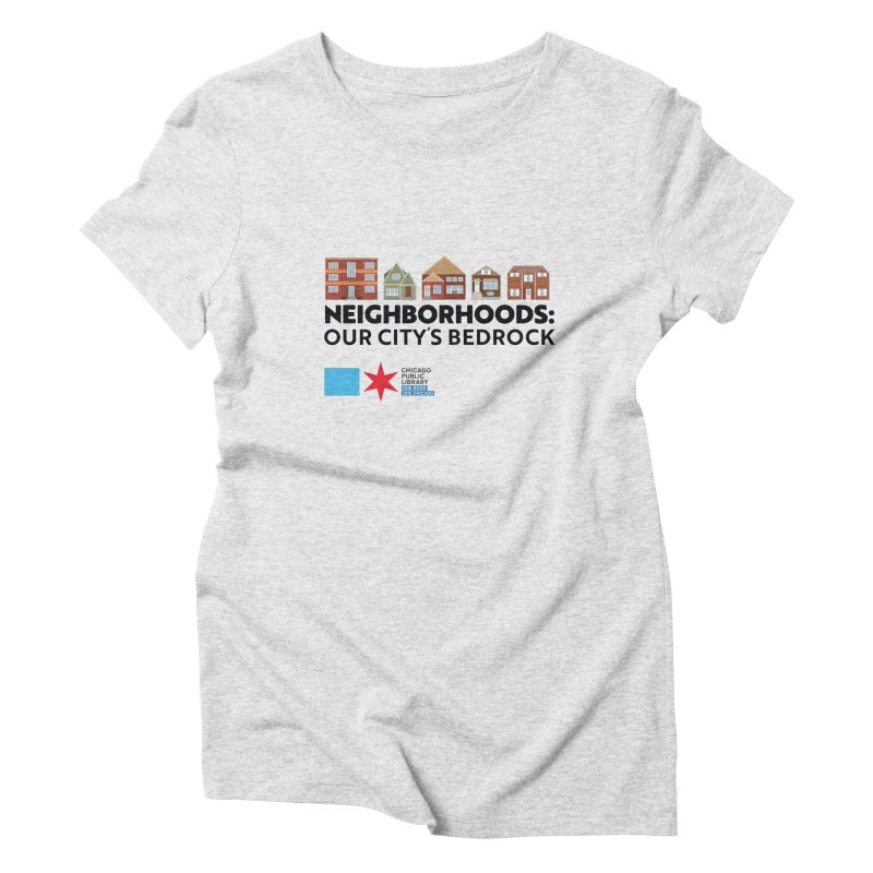 One Book, One Chicago 2021 Neighborhoods Tagline Women's T-Shirt by Chicago Public Library Artist Shop