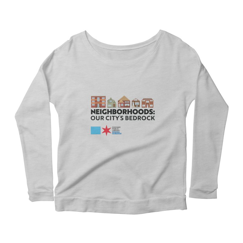 One Book, One Chicago 2021 Neighborhoods Tagline Women's Longsleeve T-Shirt by Chicago Public Library Artist Shop