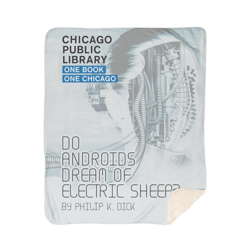 One Book, One Chicago 2018 Do Androids Dream of Electric Sheep Home Sherpa Blanket Blanket by Chicago Public Library Artist Shop