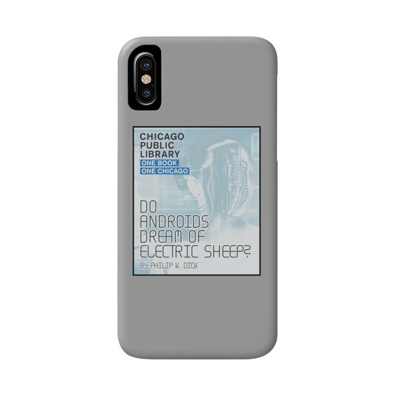 One Book, One Chicago 2018 Do Androids Dream of Electric Sheep Accessories Phone Case by Chicago Public Library Artist Shop