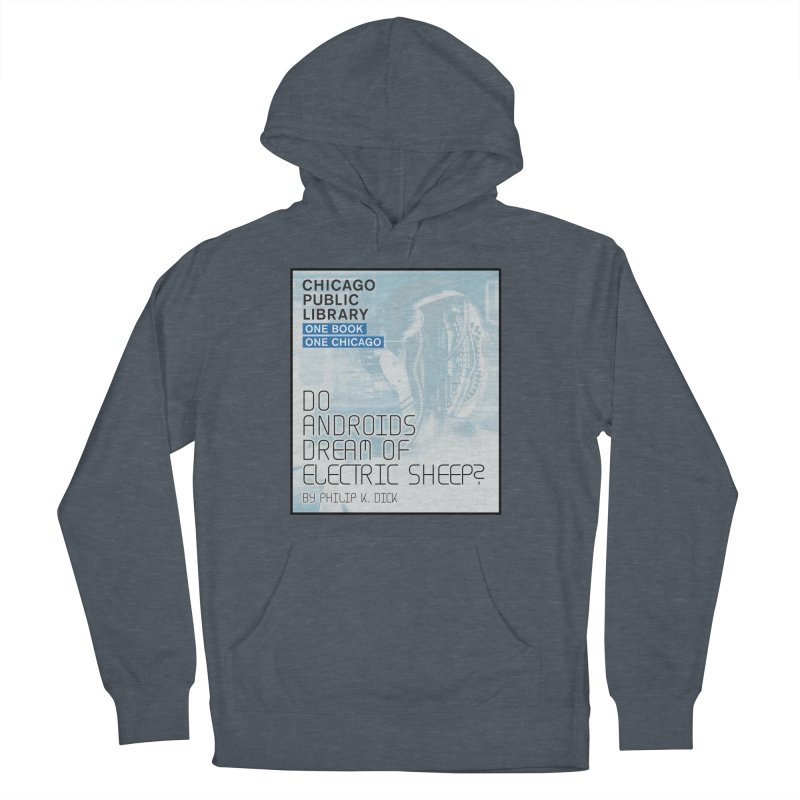 One Book, One Chicago 2018 Do Androids Dream of Electric Sheep Women's French Terry Pullover Hoody by Chicago Public Library Artist Shop