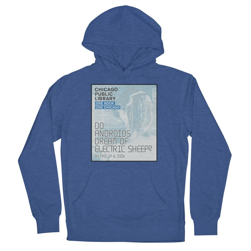One Book, One Chicago 2018 Do Androids Dream of Electric Sheep Men's French Terry Pullover Hoody by Chicago Public Library Artist Shop