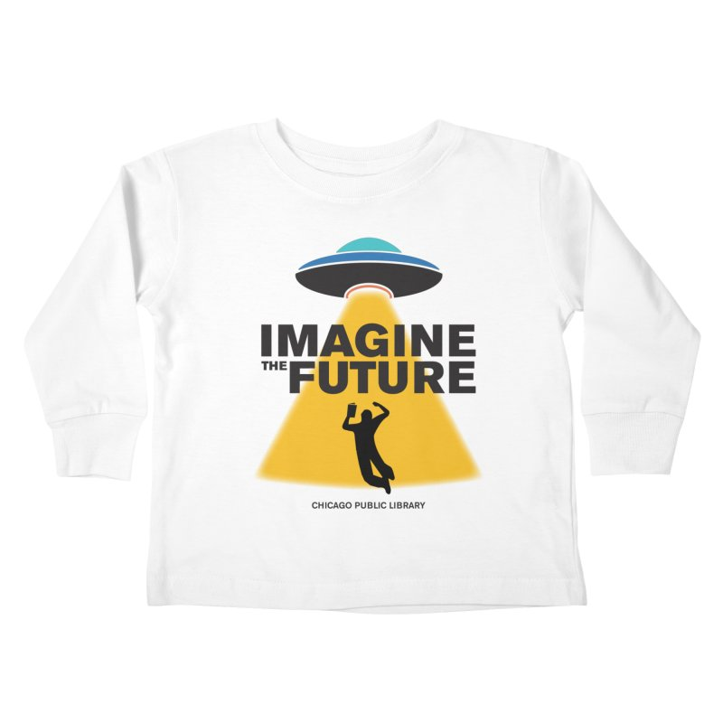 One Book, One Chicago 2018 Imagine the Future Saucer Kids Toddler Longsleeve T-Shirt by Chicago Public Library Artist Shop