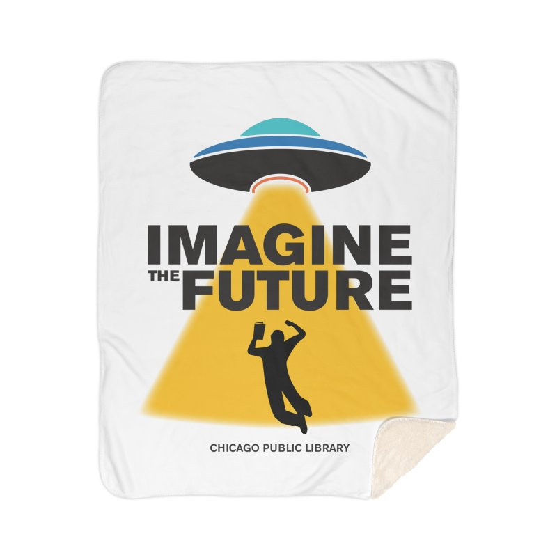 One Book, One Chicago 2018 Imagine the Future Saucer Home Sherpa Blanket Blanket by Chicago Public Library Artist Shop