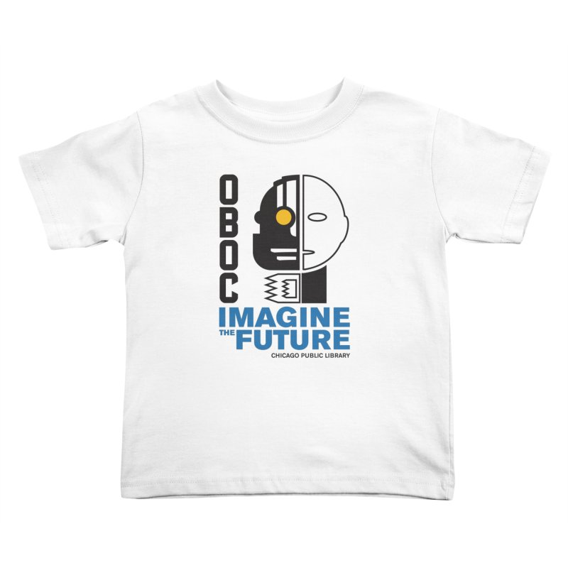 One Book, One Chicago 2018 Imagine the Future Cyborg Kids Toddler T-Shirt by Chicago Public Library Artist Shop