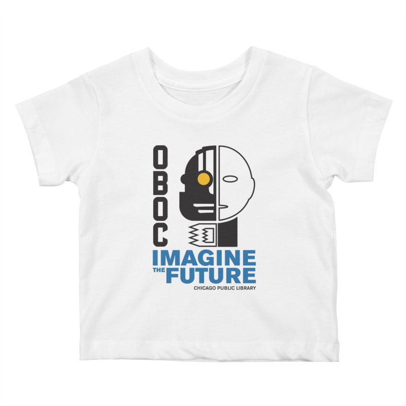 One Book, One Chicago 2018 Imagine the Future Cyborg Kids Baby T-Shirt by Chicago Public Library Artist Shop