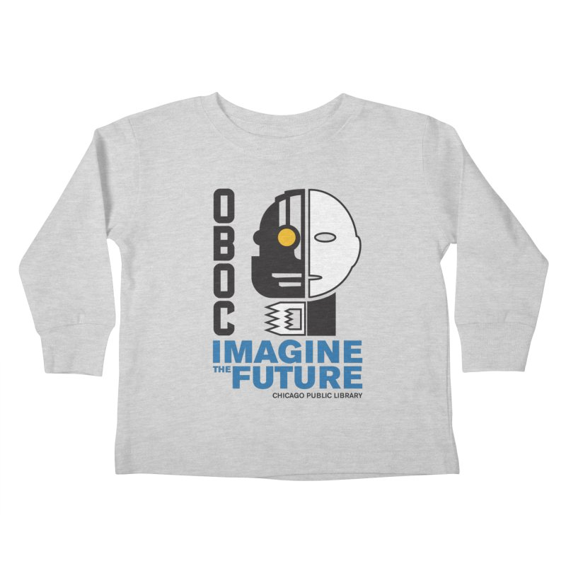 One Book, One Chicago 2018 Imagine the Future Cyborg Kids Toddler Longsleeve T-Shirt by Chicago Public Library Artist Shop