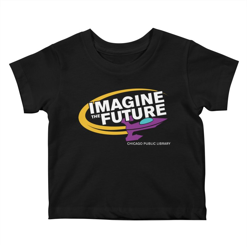 One Book, One Chicago 2018 Imagine the Future Rocket Kids Baby T-Shirt by Chicago Public Library Artist Shop