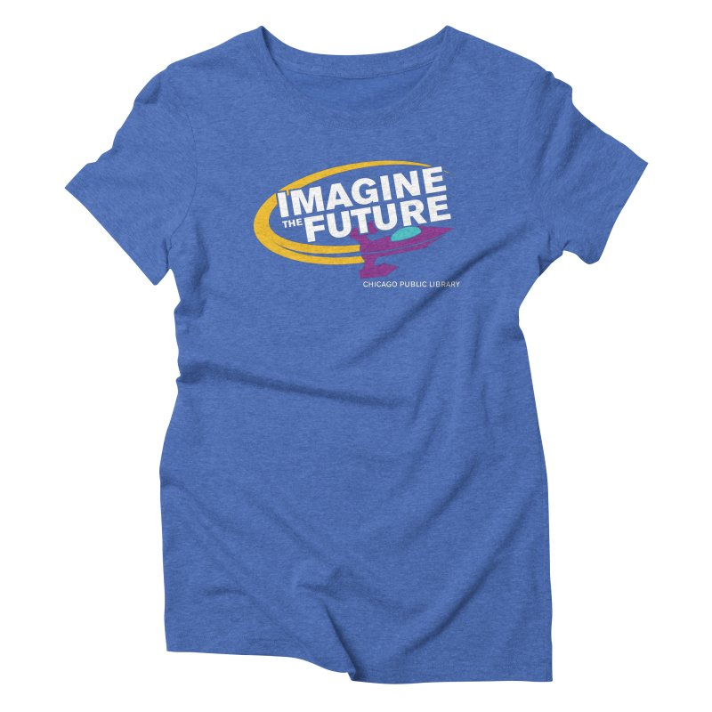 One Book, One Chicago 2018 Imagine the Future Rocket Women's Triblend T-Shirt by Chicago Public Library Artist Shop