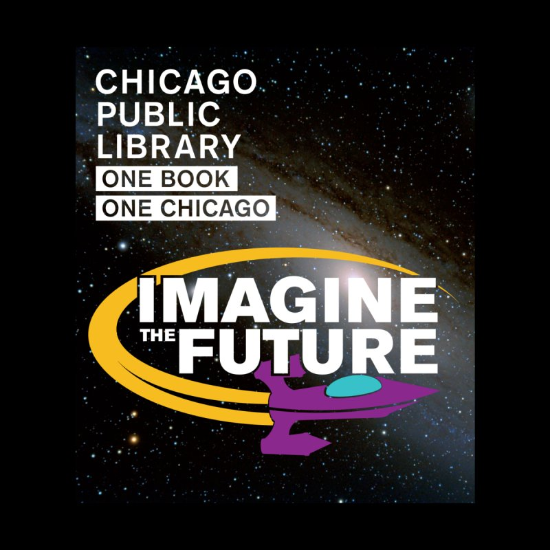 One Book, One Chicago 2018 Imagine the Future Rocket Starfield   by Chicago Public Library Artist Shop