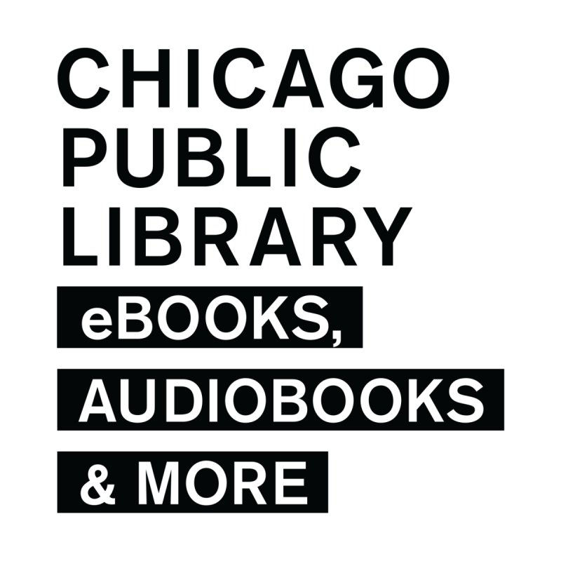 CPL Signature Program eBooks, AudioBooks & More by Chicago Public Library Artist Shop