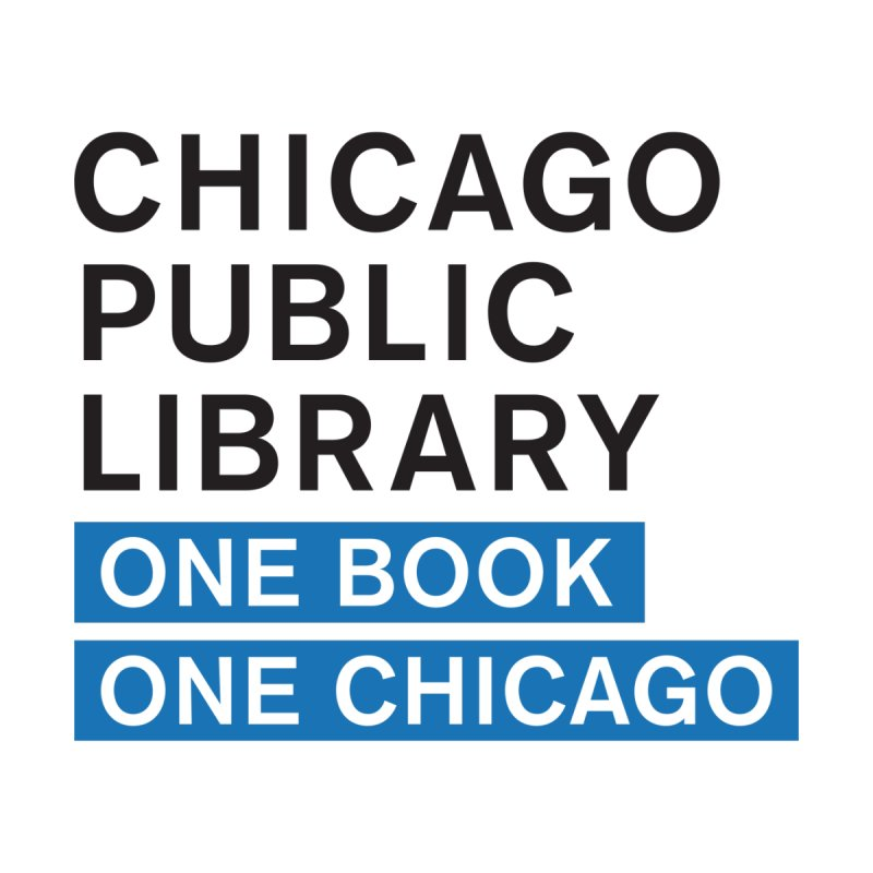 CPL Signature Program One Book, One Chicago by Chicago Public Library Artist Shop