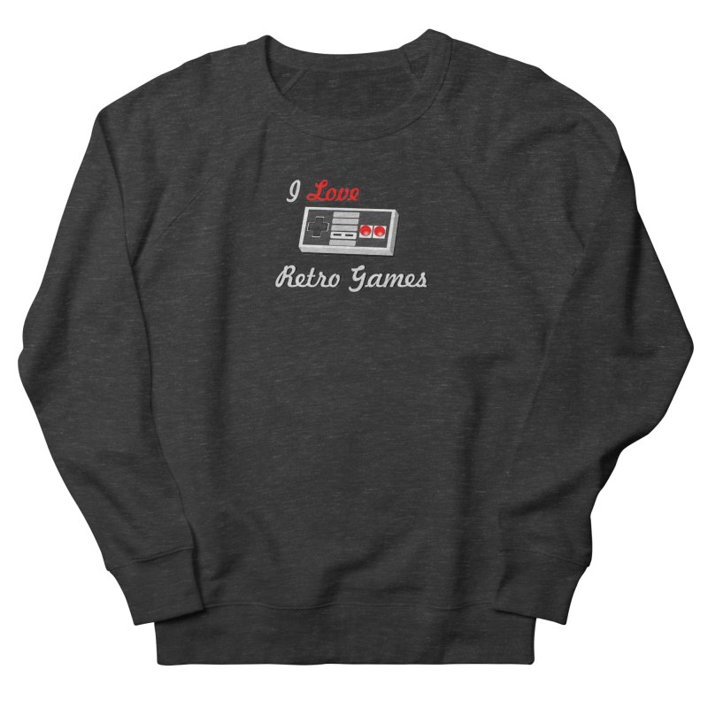 I Love Retro Games Women's French Terry Sweatshirt by chicharostudios's  Shop