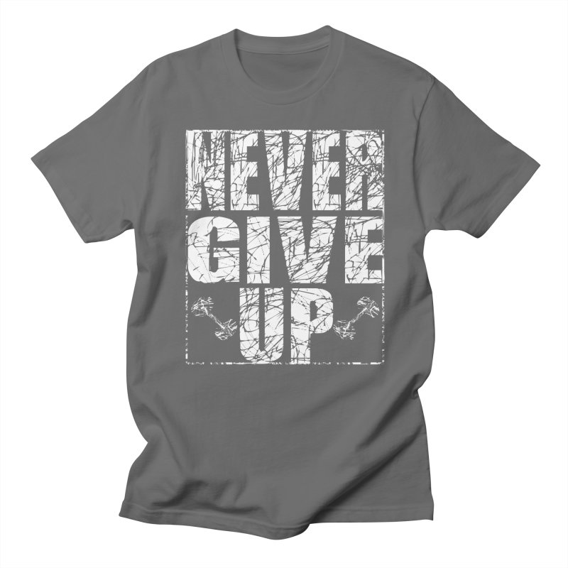 Never Give Up  Men's T-Shirt by chicharostudios's  Shop