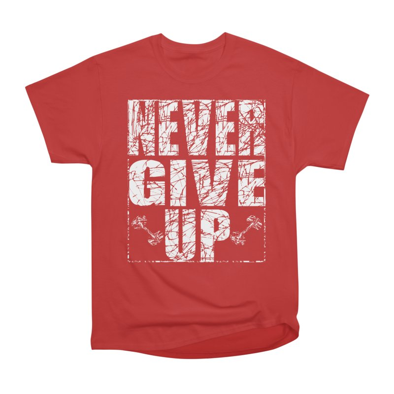 Never Give Up  Men's Heavyweight T-Shirt by chicharostudios's  Shop