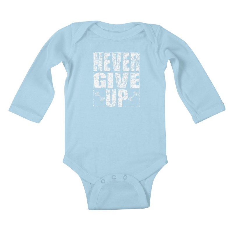 Never Give Up  Kids Baby Longsleeve Bodysuit by chicharostudios's  Shop