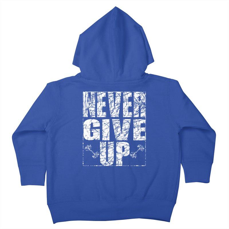 Never Give Up  Kids Toddler Zip-Up Hoody by chicharostudios's  Shop