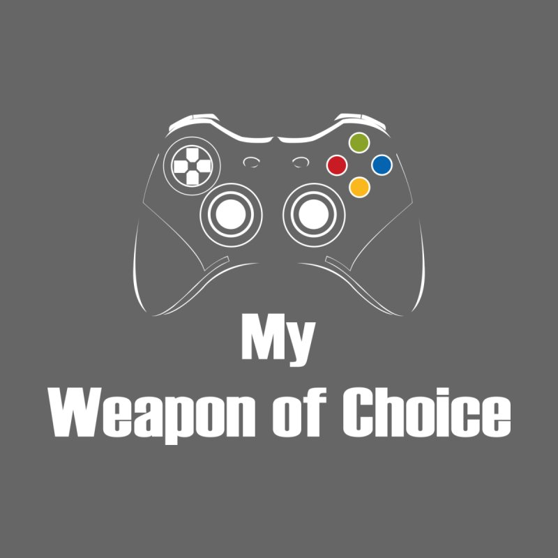 Weapon of choice by chicharostudios's  Shop