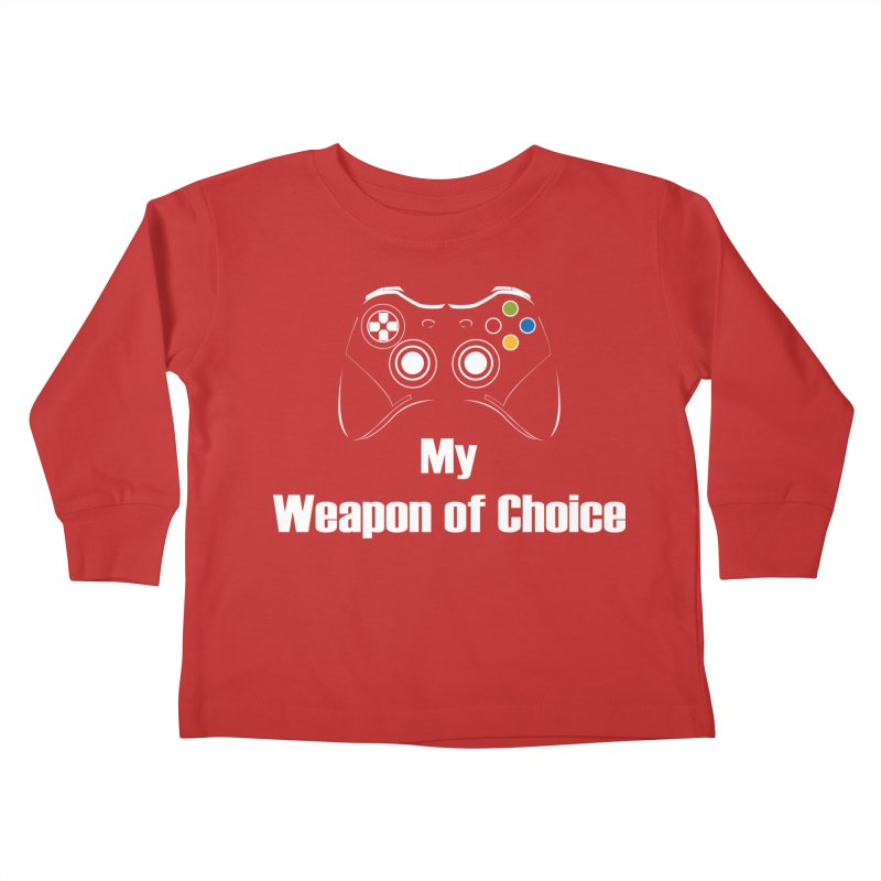 Weapon of choice Kids Toddler Longsleeve T-Shirt by chicharostudios's  Shop