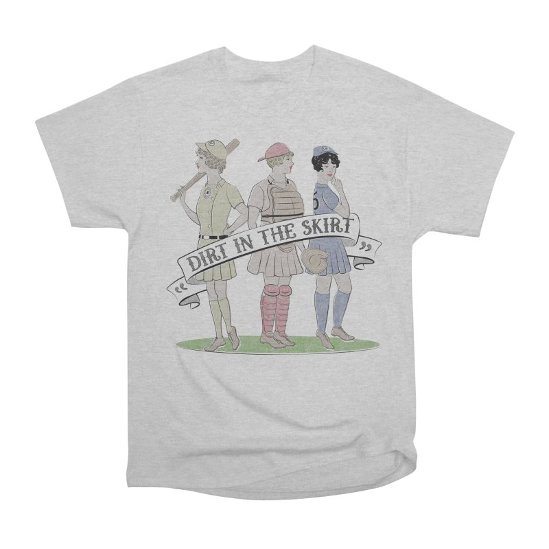 Dirt in the Skirt Women's Heavyweight Unisex T-Shirt by Chick & Owl Artist Shop