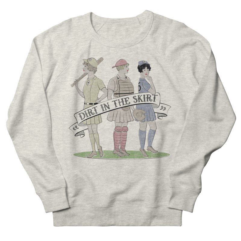 Dirt in the Skirt Women's French Terry Sweatshirt by Chick & Owl Artist Shop