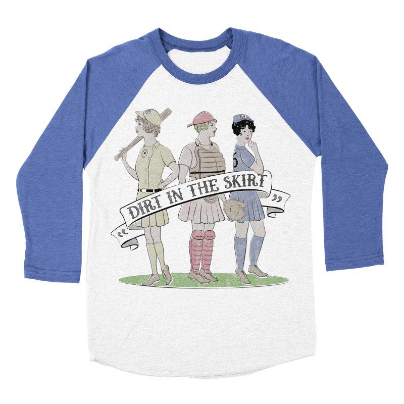 Dirt in the Skirt Men's Baseball Triblend Longsleeve T-Shirt by Chick & Owl Artist Shop