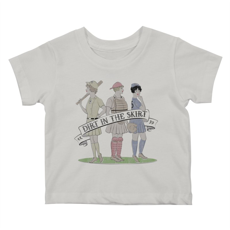 Dirt in the Skirt Kids Baby T-Shirt by Chick & Owl Artist Shop