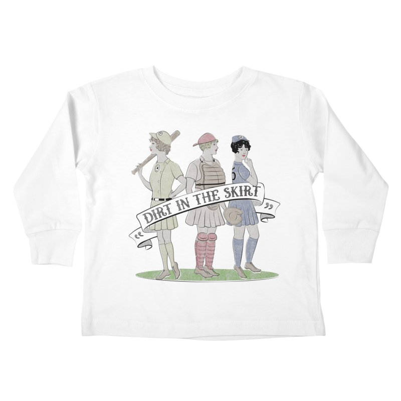 Dirt in the Skirt Kids Toddler Longsleeve T-Shirt by Chick & Owl Artist Shop