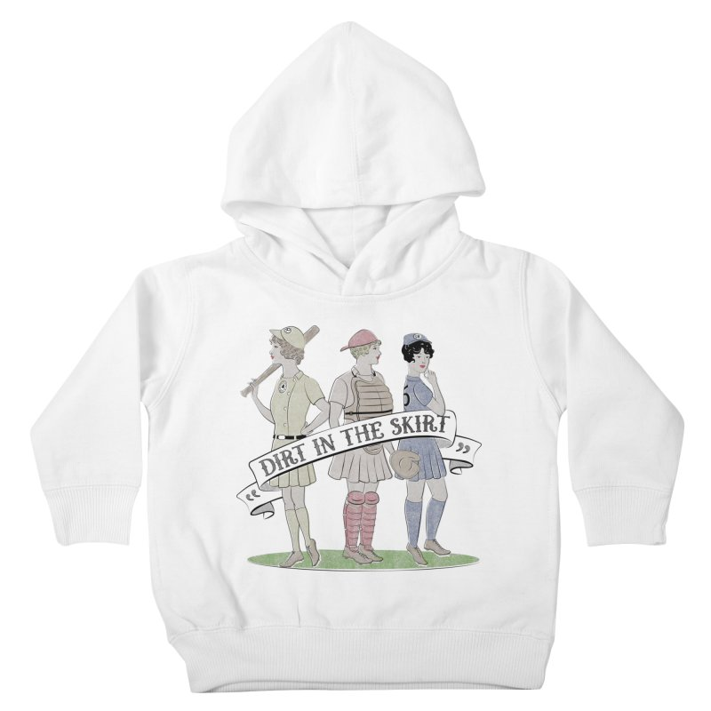 Dirt in the Skirt Kids Toddler Pullover Hoody by Chick & Owl Artist Shop