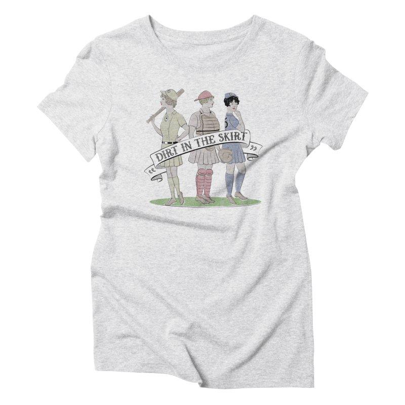 Dirt in the Skirt Women's Triblend T-Shirt by Chick & Owl Artist Shop
