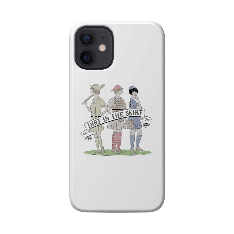 Dirt in the Skirt Accessories Phone Case by Chick & Owl Artist Shop