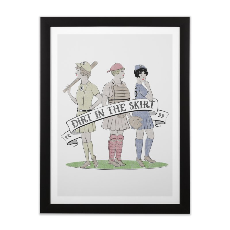 Dirt in the Skirt Home Framed Fine Art Print by Chick & Owl Artist Shop