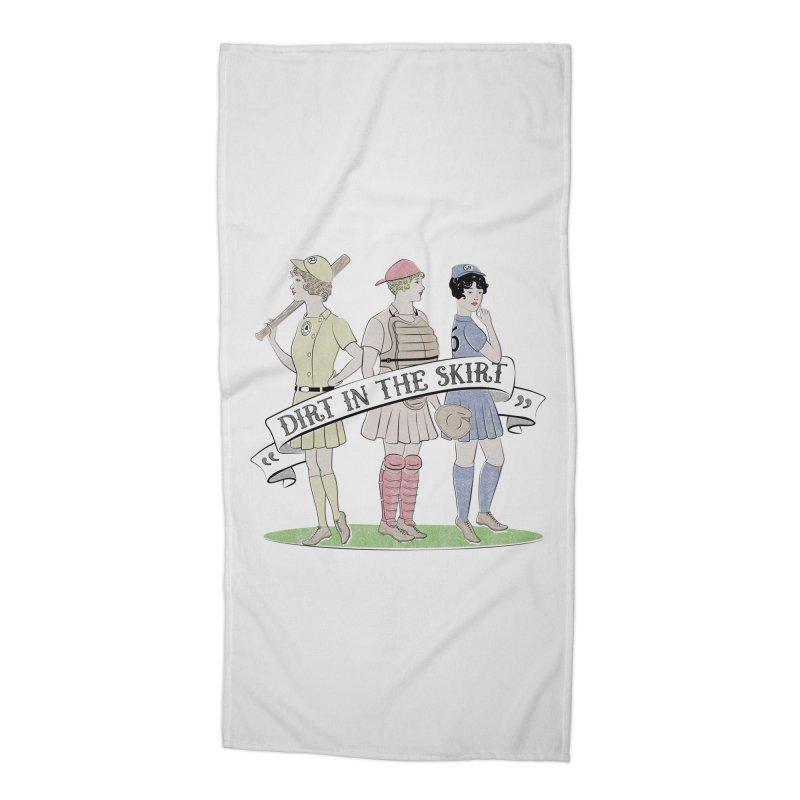 Dirt in the Skirt Accessories Beach Towel by Chick & Owl Artist Shop