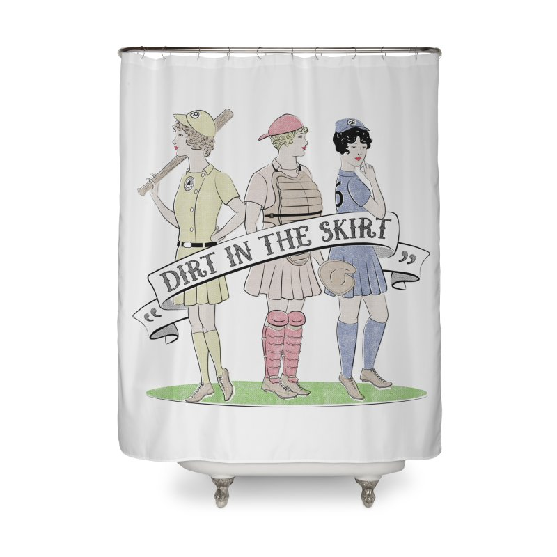 Dirt in the Skirt Home Shower Curtain by Chick & Owl Artist Shop