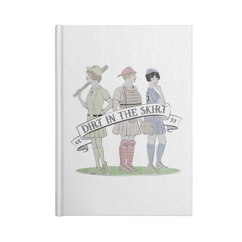 Dirt in the Skirt Accessories Lined Journal Notebook by Chick & Owl Artist Shop