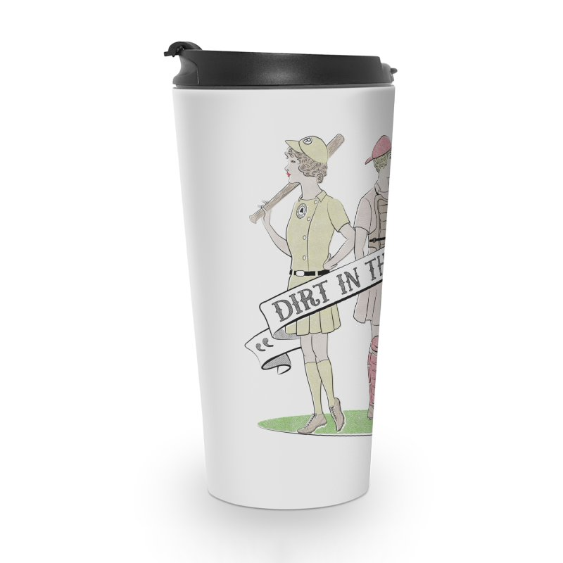 Dirt in the Skirt Accessories Travel Mug by Chick & Owl Artist Shop