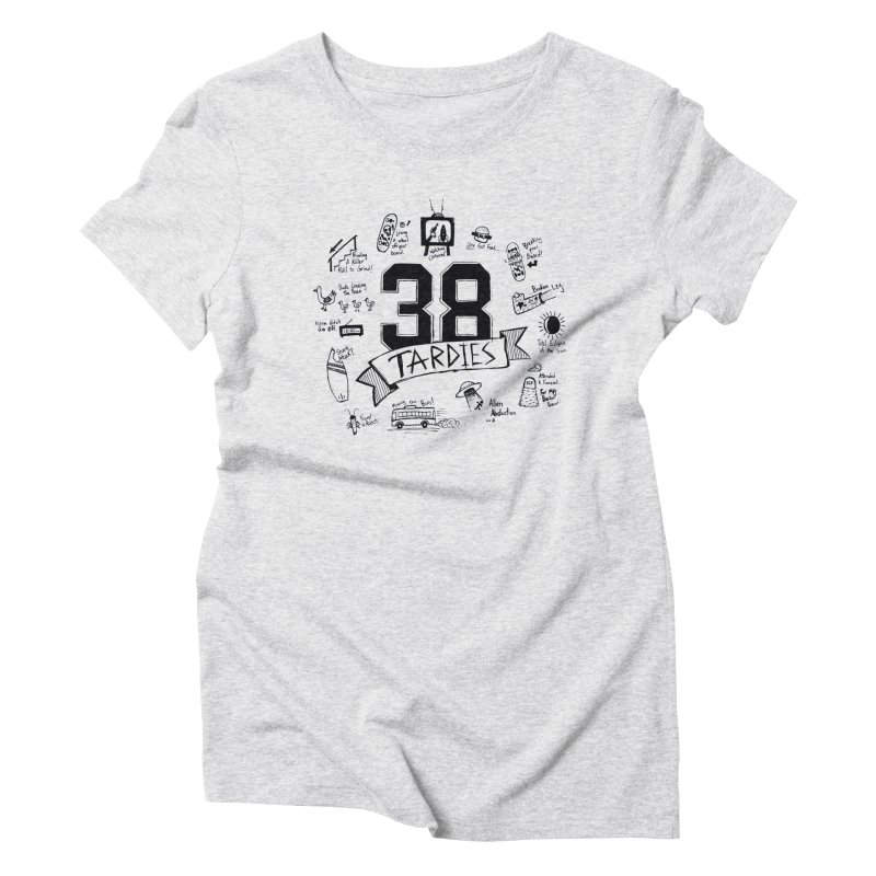 38 Tardies Women's Triblend T-Shirt by Chick & Owl Artist Shop